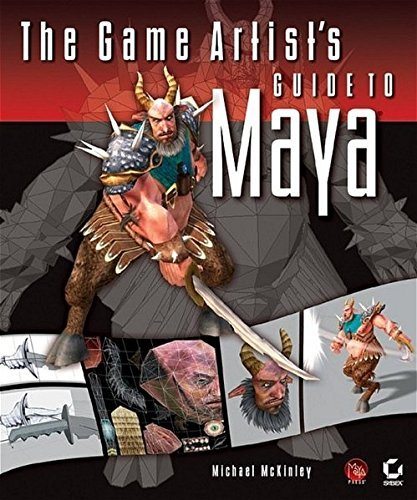 The Game Artist's Guide to Maya by Michael McKinley (2005-01-21)