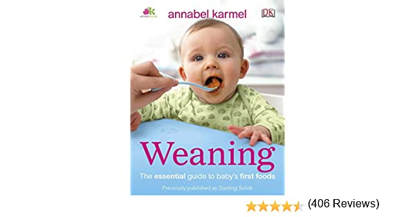 Annabel Karmels BabyLed Weaning Recipe Book 120 Recipes to Let Your Baby Take the Lead