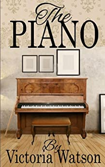 The Piano by [Watson, Victoria]