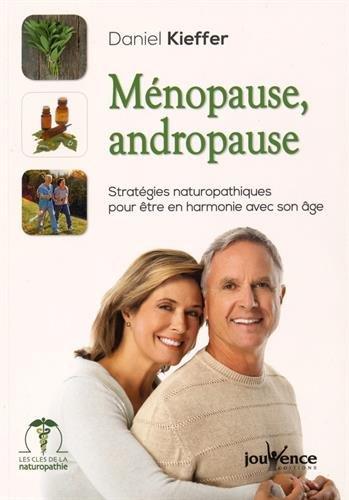 Mnopause, Andropause : Stratgies naturopathiques pour tre en harmonie avec son ge