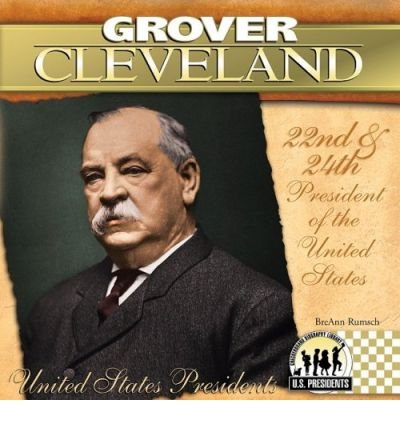 -grover-cleveland-22nd-24th-president-of-the-united-states-by-breann-rumsch-jan-2009