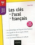 Les Clés de l'Oral de Français en 50 fiches BAC 1res Toutes Séries