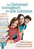 Das Universal-Lesetagebuch für alle Lektüren: Kopiervorlagen zur Texterschließung im Deutschunterricht