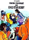 CHACHA CHAUDHARY AND CHILD STAR BOBBY: CHACHA CHAUDHARY