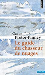 Le Guide du chasseur de nuages de Gavin Pretor-pinney