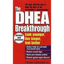 [The Dhea Breakthrough] (By: Stephen Snehan Cherniske) [published: September, 1998]