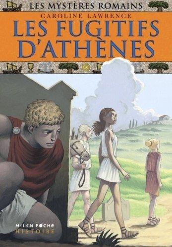 Les mystères romains, Tome 10 : Les fugitifs d'Athènes