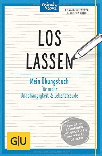 loslassen-mein-ubungsbuch-fur-mehr-unabhangigkeit-und-lebensfreude-gu-mind-soul-ubungsbuch