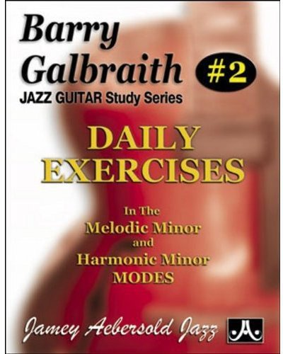 Barry Galbraith Jazz Guitar Study 2 -- Daily Exercises: In the Melodic Minor and Harmonic Minor Modes (Jazz Guitar Study Series) por Barry Galbraith