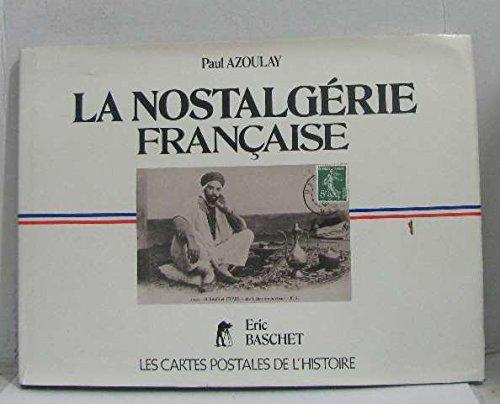 La nostalgérie française: [cartes postales] (Les cartes postales de lhistoire)