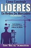 Telecharger Livres C mo Construir L deres En Redes De Mercadeo Volumen Dos Actividades Y Lecciones Para L deres de MLM Spanish Edition by Tom Big Al Schreiter 2016 04 18 (PDF,EPUB,MOBI) gratuits en Francaise