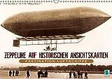 Faszination Luftschiffe - Zeppeline auf historischen Ansichtskarten (Wandkalender 2019 DIN A3 quer): Luftschiffe: Zigarren am Himmel (Monatskalender, 14 Seiten ) (CALVENDO Mobilitaet)
