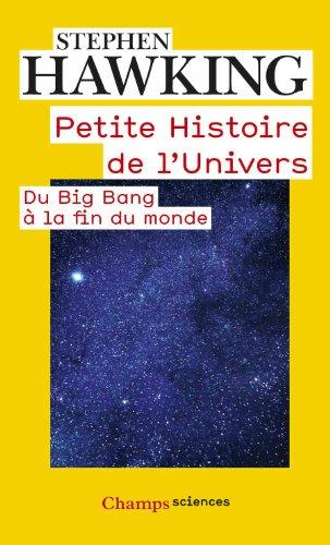 Petite histoire de l'univers : Du Big Bang à la fin du monde par Stephen Hawking