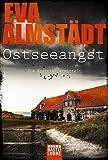 Ostseeangst: Pia Korittkis vierzehnter Fall (Kommissarin Pia Korittki) von Eva Almstädt