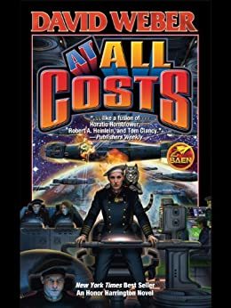 At All Costs (Honor Harrington Book 11) by [Weber, David]