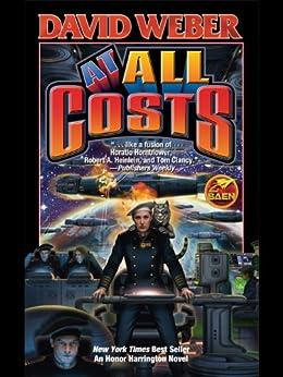 At All Costs (Honor Harrington Book 11) (English Edition) par [Weber, David]