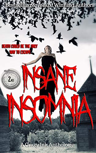 Insane Insomnia: A Crazy Ink Anthology by [Lee, Erin, Schoen, Sara, Delude, Rita, Ranalli, M. Rain, Greig, Alana, Emy, Bella]