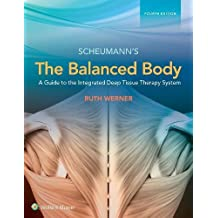 The Balanced Body: A Guide to the Integrated Deep Tissue Therapy System