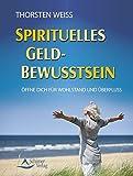 Spirituelles Geldbewusstsein - Öffne dich für Wohlstand und Überfluss