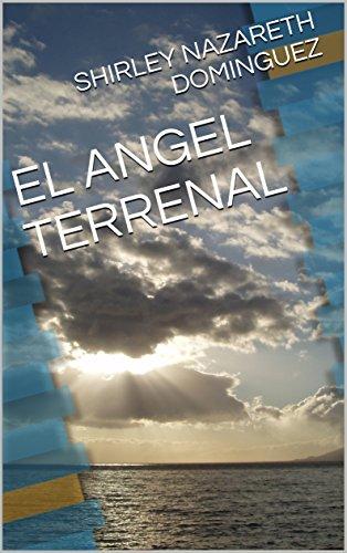 EL ANGEL TERRENAL por SHIRLEY NAZARETH DOMINGUEZ
