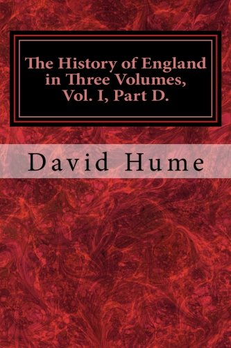 The History of England in Three Volumes, Vol. I, Part D.: From Elizabeth to James I: Volume 4