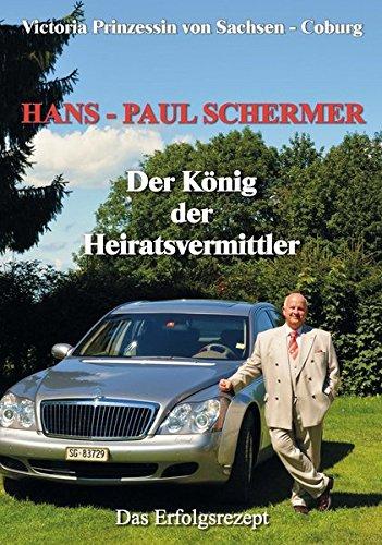 Hans-Paul Schermer Der König der Heiratsvermittler: Das Erfolgsrezept