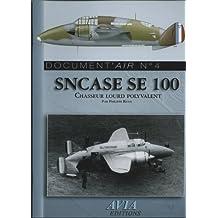 SNCASE SE 100 : Chasseur lourd polyvalent (Document'air)
