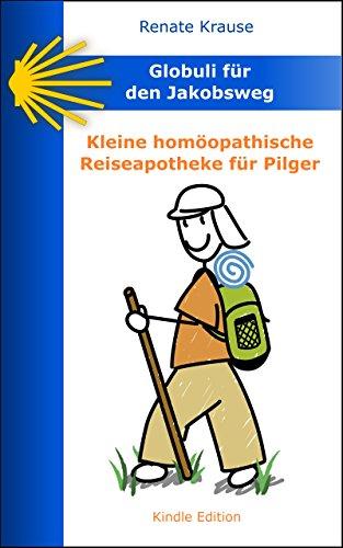 Globuli für den Jakobsweg: Kleine homöopathische Reiseapotheke für Pilger
