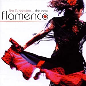 Fire & Passion: The New Flamenco