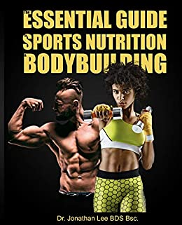 Epub Descargar THE ESSENTIAL GUIDE TO SPORTS NUTRITION AND BODYBUILDING: THE ULTIMATE GUIDE TO BURNING FAT, BUILDING MUSCLE AND HEALTHY LIVING