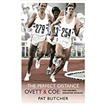 The Perfect Distance: Ovett and Coe: The Record Breaking Rivalry (English Edition)