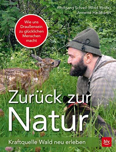 Zurück zur Natur: Kraftquelle Wald neu erleben (BLV)