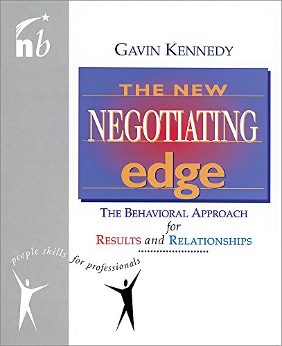 The New Negotiating Edge: The Behavioural Approach for Results and Relationships (People Skills for Professionals)