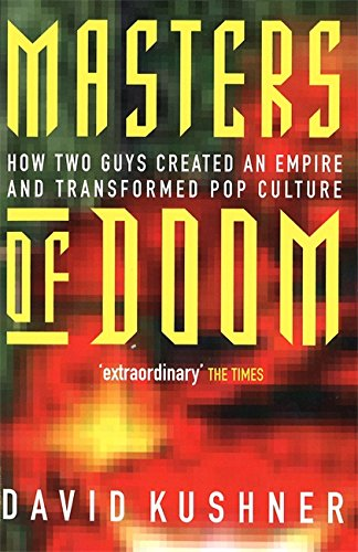 Masters Of Doom: How Two Guys Created an Empire and Transformed Pop Culture por David Kushner