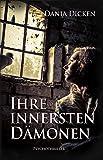 Ihre innersten Dämonen (Profiler-Reihe 3) von Dania Dicken