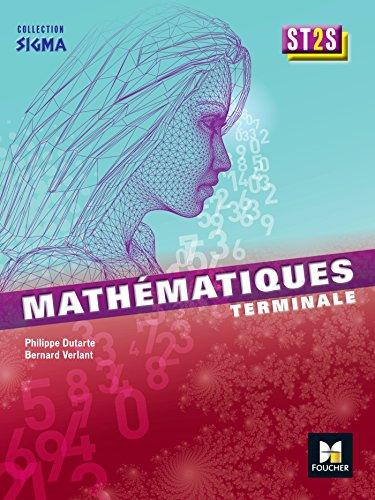 Sigma Mathématiques Tle Bac ST2S par Philippe Dutarte, Bernard Verlant