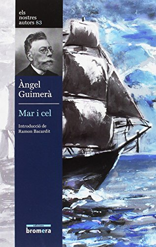 Mar i cel (Els Nostres Autors) por Àngel Guimerà i Jorge