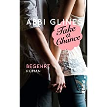 Take a Chance – Begehrt: Roman (Rosemary Beach, Band 7)