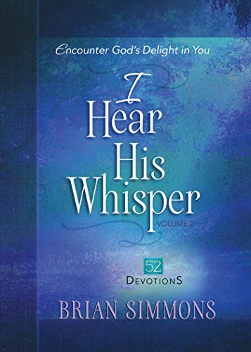 I Hear His Whisper Volume 2: 52 Devotions: Encounter God's Delight in You (Passion Translation) (The Passion Translation)