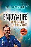 Enjoy this Life - In 30 Tagen zu dir selbst: Das Praxisbuch (German Edition)