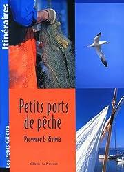 Petits ports de pêche : Provence & Riviera