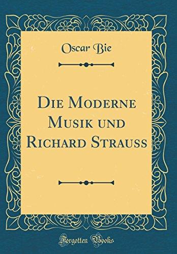 Die Moderne Musik und Richard Strauss (Classic Reprint)