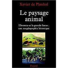 Le paysage animal : L'homme et la grande faune : une zoogéographie historique