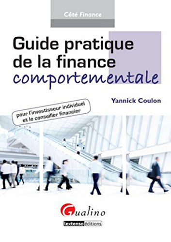 Guide pratique de la finance comportementale pour par Yannick Coulon