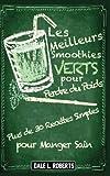 Telecharger Livres Les Meilleurs Smoothies Verts pour Perdre du Poids (PDF,EPUB,MOBI) gratuits en Francaise