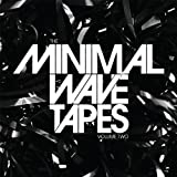 Minimal Wave Tapes Vol.