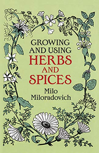 Growing and Using Herbs and Spices (Dover Books on Herbs, Farming and Gardening) -