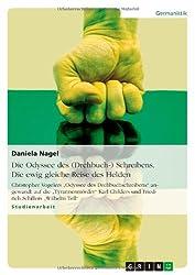 Die Odyssee des (Drehbuch-) Schreibens. Die ewig gleiche Reise des Helden: Christopher Vogelers