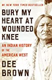 Bury My Heart at Wounded Knee: An Indian History of the American West (English Edition)