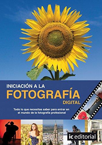 Iniciación a la fotografía digital : todos los secretos, técnicas y consejos para entrar en el apasionante mundo de la fotografía digital por Quino Castro